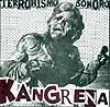 KANGRENA: Terrorismo sonoro